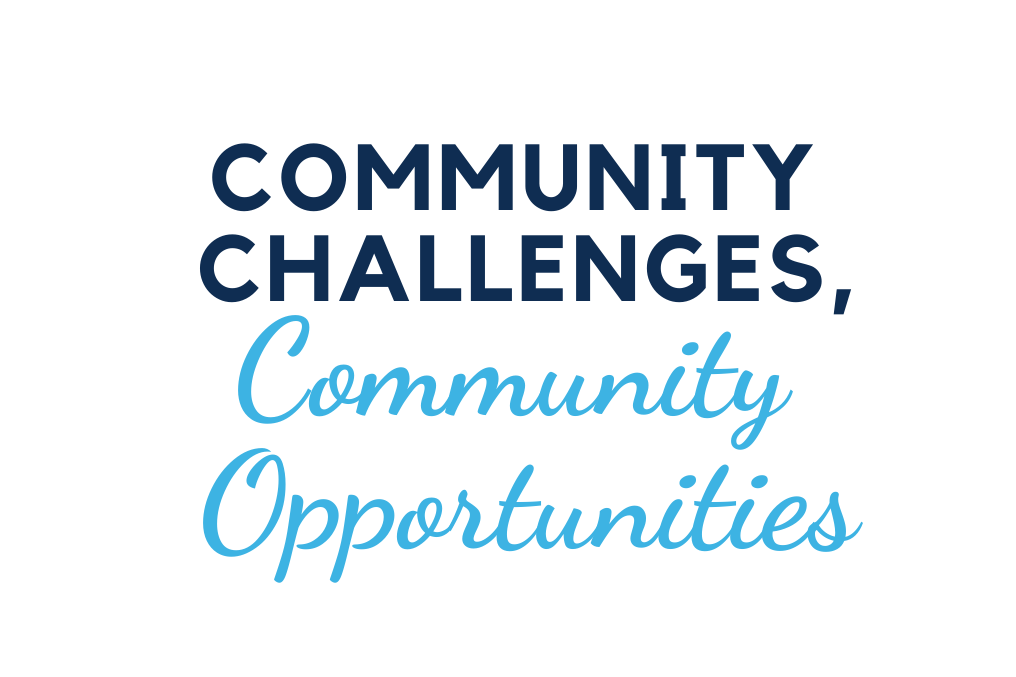 Community Challenges, Community Opportunities
