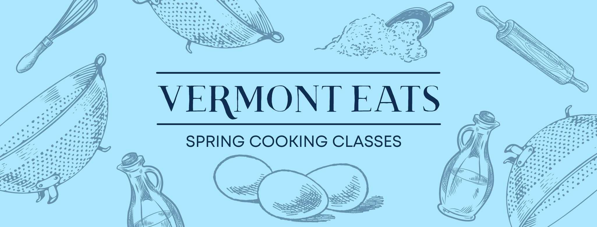 Vermont Eats Spring Cooking Classes