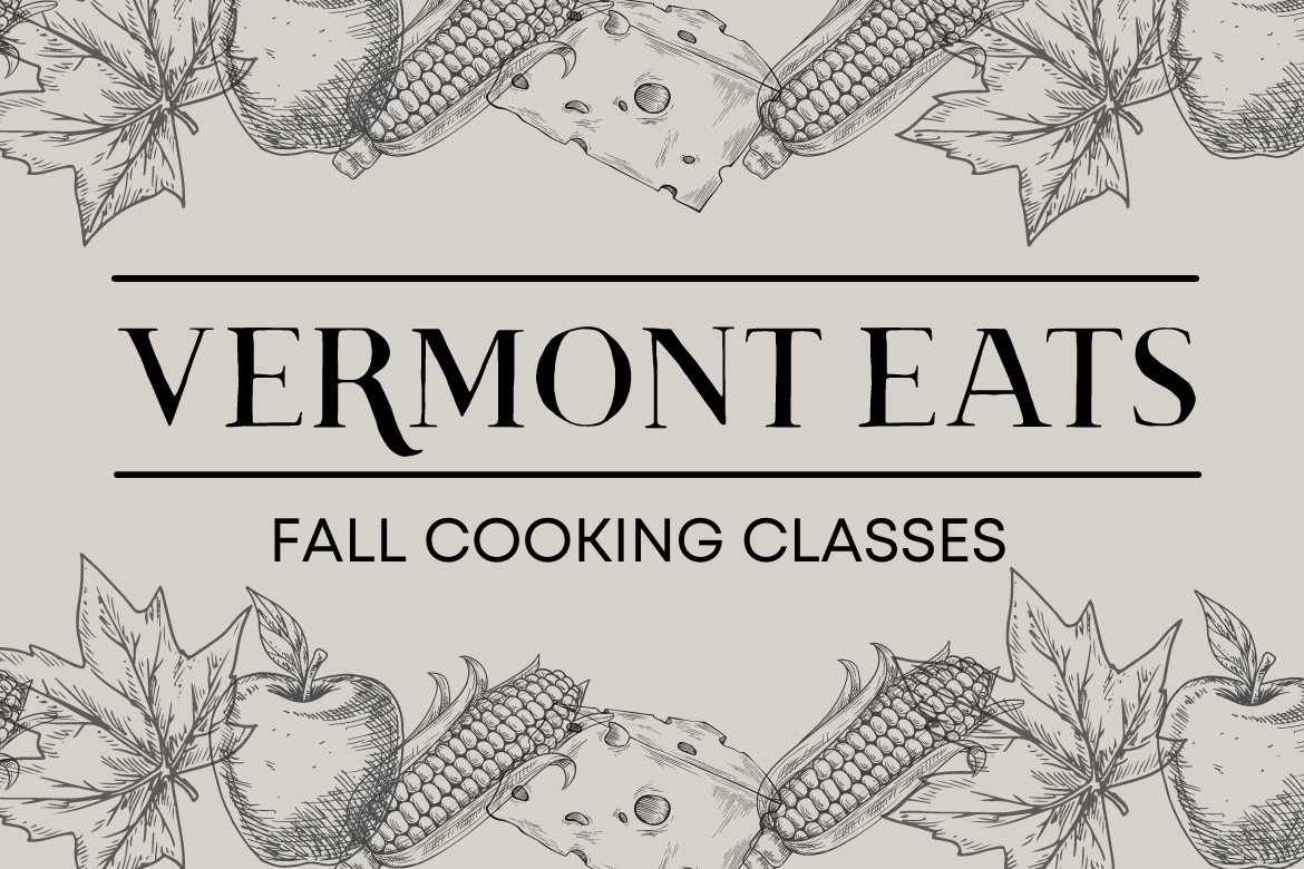 Vermont Eats: Fall Cooking Classes